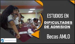Dificultades de admisión a Becas AMLO